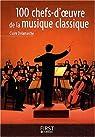 100 chefs-d'oeuvre de la musique classique par Delamarche