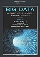 Big Data: Algorithms, Analytics, and Applications Front Cover