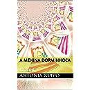 A menina Dorminhoca: Infantil (Portuguese Edition)