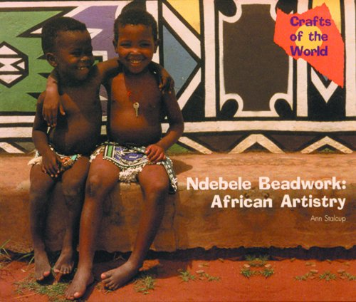 Ndebele Beadwork: African Artistry (Crafts of the World)