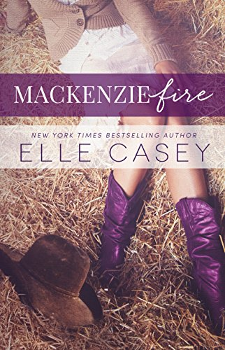 MacKenzie Fire: A Sequel to Shine Not Burn by [Casey, Elle]