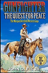 Gunfighter: Morgan Deerfield: The Quest For Peace (The Morgan Deerfield Western Saga) Paperback