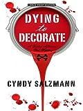 Dying to Decorate, Cyndy Salzmann, 1410411117