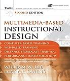 Multimedia-based Instructional Design: Computer-based Training, Web-based Training, Distance Broadcast Training, Performance-based Solutions