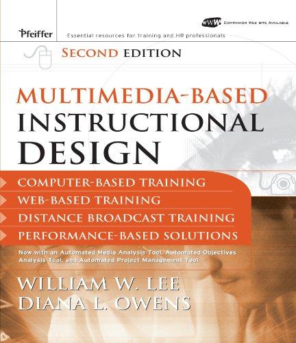 Multimedia-based Instructional Design: Computer-based Training, Web-based Training, Distance Broadcast Training, Perform