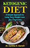 Product review for Ketogenic Diet For Beginners: A Simple Approach to Long Term Weight Loss for Beginners