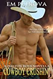 Cowboy Crushin' (The Dalton Boys Book 3)