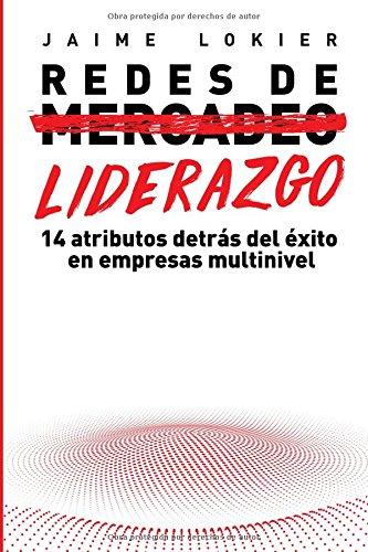 Redes de Liderazgo: 14 atributos detrás del éxito en redes de mercadeo (Spanish Edition)