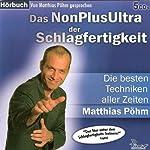 Das NonPlusUltra der Schlagfertigkeit  | Matthias Pöhm