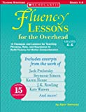 img - for Fluency Lessons for the Overhead: Grades 4-6: 15 Passages and Lessons for Teaching Phrasing, Rate, and Expression to Build Fluency for Better Comprehension book / textbook / text book