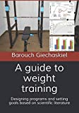 img - for A guide to weight training: Designing programs and setting goals based on scientific literature book / textbook / text book