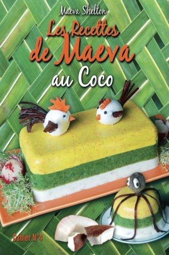 Les recettes de Maeva au coco (Volume 4) (French Edition)