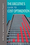The Executive's Guide to Cost Optimization, Nicole Smith, 0982019734