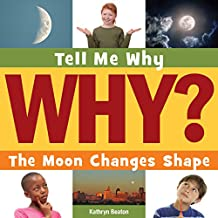The Moon Changes Shape (Tell Me Why Library)
