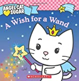 Angel Cat Sugar: Wish for a Wand
