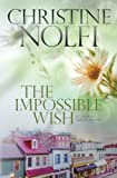 The Impossible Wish (The Liberty Series) (Volume 3)