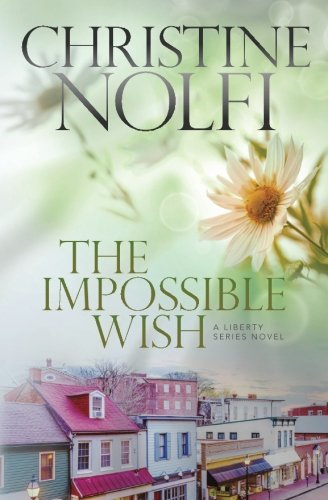 Download The Impossible Wish (The Liberty Series) (Volume 3) ebook