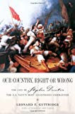 Our Country, Right or Wrong, Leonard F. Guttridge, 0765307014