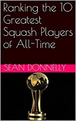This short, simple, and to the point book profiles the 10 greatest squash players of all time.