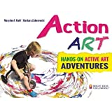 Action ART: HANDS-ON ACTIVE ART ADVENTURES (Bright Ideas for Learning (TM))