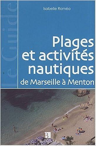Lire Plages et activités nautiques de Marseille à Menton pdf ebook
