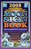 Llewellyn's 2008 Moon Sign Book: A Gardening Almanac & Guide to Conscious Living (Annuals - Moon Sign Book)