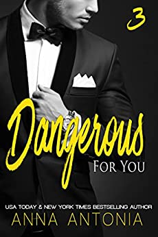 Dangerous for You (Mad, Bad, and Dangerous to Love series Book 3) by [Antonia, Anna]