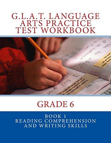 G L A T  Language Arts Practice Test Workbook - Grade 6: Book 1