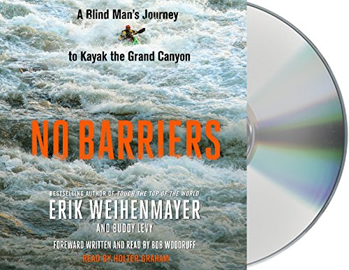 No Barriers: A Blind Man's Journey to Kayak the Grand Canyon -  Erik Weihenmayer, Audio CD