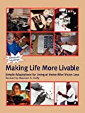 img - for Making Life More Livable : Simple Adaptations for Living at Home After Vision Loss book / textbook / text book