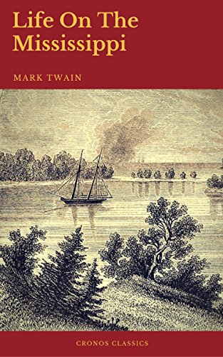 Life On The Mississippi (Cronos Classics) by [Twain, Mark, Classics, Cronos]