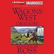 Wagons West Oregon!: Wagons West, Book 4 | Dana Fuller Ross