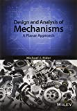 Design and Analysis of Mechanisms - A PlanarApproach