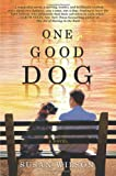 One Good Dog, Susan Wilson, 0312571259