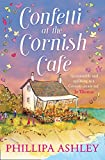 Confetti at the Cornish Café: The perfect summer romance for 2018  (The Cornish Café Series, Book 3) (The Cornish Cafe Series)