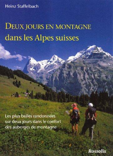 Deux jours en montagne dans les Alpes suisses : Les plus belles randonnées sur deux jours dans le confort des auberges de montagne