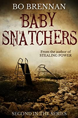 Baby Snatchers: A dark and disturbing crime thriller (A Detective India Kane & AJ Colt Crime Thriller)