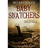 Baby Snatchers: Dark and disturbing crime fiction with a breathtaking twist (Detectives Kane and Colt Crime Thriller Series Book 2)