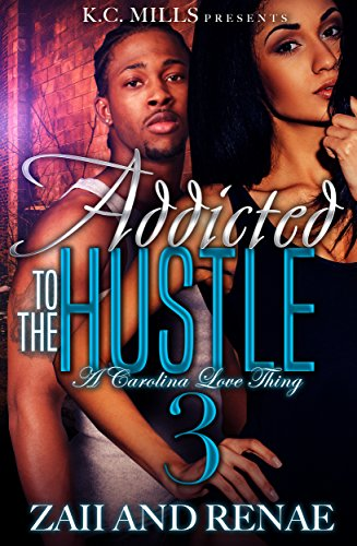 Addicted to the Hustle 3: A Carolina Love Thing