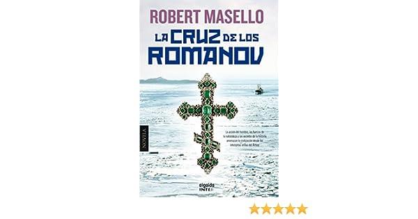 Amazon.com: La cruz de los Romanov (Algaida Literaria - Inter) (Spanish Edition) eBook: Robert Masello, Valentina Reyes: Kindle Store