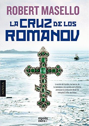 La cruz de los Romanov (Algaida Literaria - Inter) (Spanish Edition) by