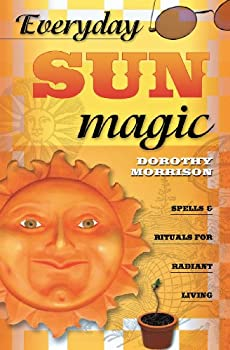 Everyday Sun Magic: Spells & Rituals for Radiant Living 0738704687 Book Cover