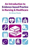 Introduction to Evidence-Based Practice in Nursing and Health, Alison Pooler, 0273722956