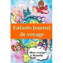 Enfants journal de voyage: Mon voyage a Bahrein