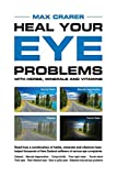 Heal Your Eye Problems With Herbs, Minerals and