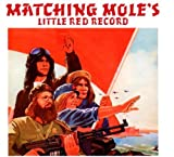 Little Red Record by MATCHING MOLE (2012-03-06)