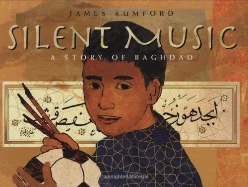 Bagdad Music Book - Silent Music: A Story of Bagdad by James Rumford (Mar 18 2008)