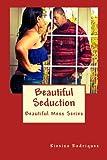 Beautiful Seduction, Kiexiza Rodriquez, 1468025058