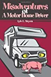 img - for Misadventures of A Motor Home Driver book / textbook / text book