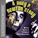 A Huey P. Newton Story Performance by Roger Guenveur Smith Narrated by Roger Guenveur Smith